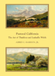 Pastoral California: The Art of Thaddeus and Ludmilla Welch by Alfred C. Harrison, Jr. With 22 color plates. Published in 2007.